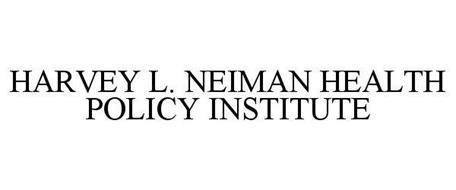 HARVEY L. NEIMAN HEALTH POLICY INSTITUTE