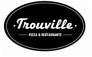 ·TROUVILLE· PIZZA & RESTAURANTE