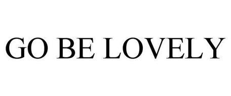 GO BE LOVELY
