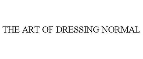THE ART OF DRESSING NORMAL