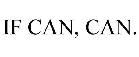 IF CAN, CAN.