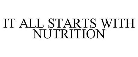 IT ALL STARTS WITH NUTRITION