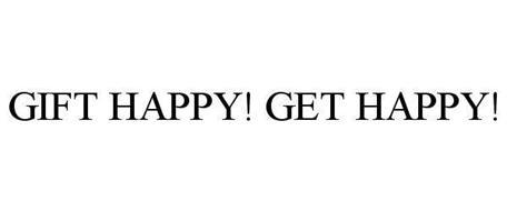 GIFT HAPPY! GET HAPPY!