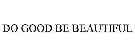 DO GOOD BE BEAUTIFUL