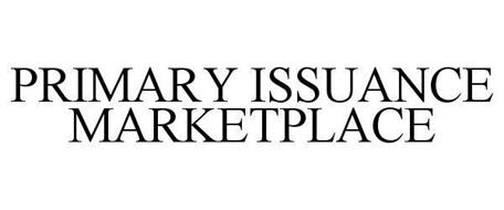 PRIMARY ISSUANCE MARKETPLACE