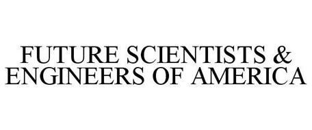 FUTURE SCIENTISTS & ENGINEERS OF AMERICA