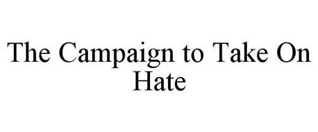 THE CAMPAIGN TO TAKE ON HATE