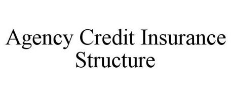 AGENCY CREDIT INSURANCE STRUCTURE