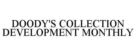 DOODY'S COLLECTION DEVELOPMENT MONTHLY