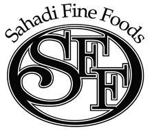 SAHADI FINE FOODS SFF