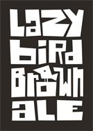 LAZY BIRD BROWN ALE