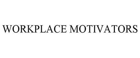 WORKPLACE MOTIVATORS