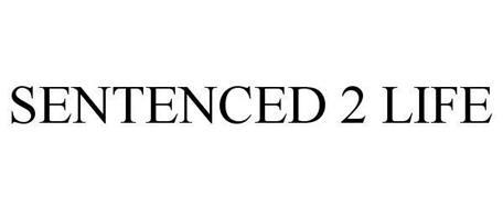 SENTENCED 2 LIFE