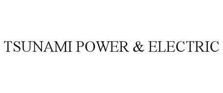 TSUNAMI POWER & ELECTRIC