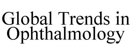 GLOBAL TRENDS IN OPHTHALMOLOGY