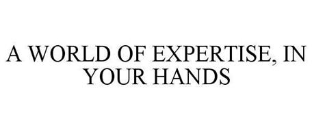A WORLD OF EXPERTISE IN YOUR HANDS