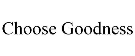 CHOOSE GOODNESS