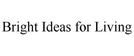 BRIGHT IDEAS FOR LIVING