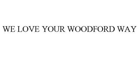 WE LOVE YOUR WOODFORD WAY