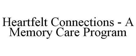 HEARTFELT CONNECTIONS - A MEMORY CARE PROGRAM