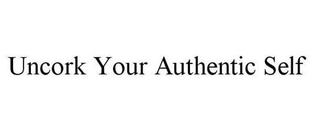 UNCORK YOUR AUTHENTIC SELF