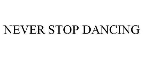 NEVER STOP DANCING