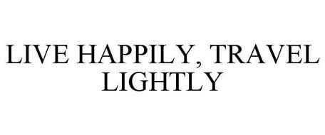 LIVE HAPPILY, TRAVEL LIGHTLY