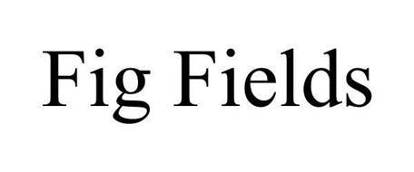 FIG FIELDS