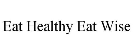 EAT HEALTHY EAT WISE