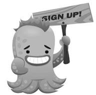 SIGN UP!