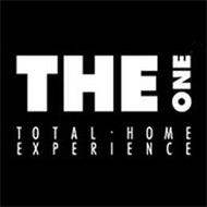 THE ONE TOTAL HOME EXPERIENCE