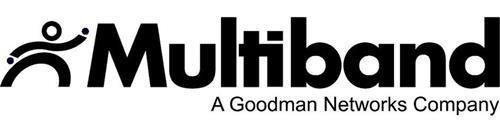 MULTIBAND A GOODMAN NETWORKS COMPANY