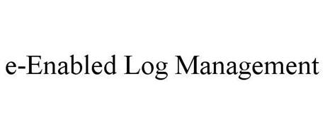 E-ENABLED LOG MANAGEMENT