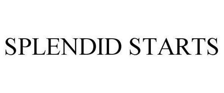 SPLENDID STARTS