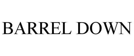 BARREL DOWN