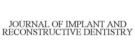 JOURNAL OF IMPLANT AND RECONSTRUCTIVE DENTISTRY