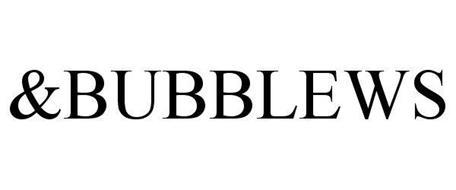 &BUBBLEWS