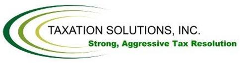 TAXATION SOLUTIONS, INC. STRONG, AGGRESSIVE TAX RESOLUTION