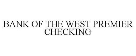 BANK OF THE WEST PREMIER CHECKING