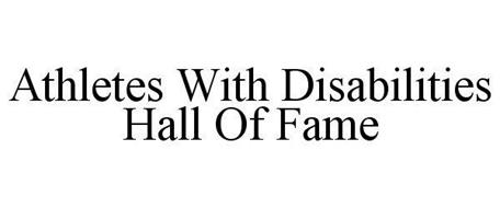 ATHLETES WITH DISABILITIES HALL OF FAME