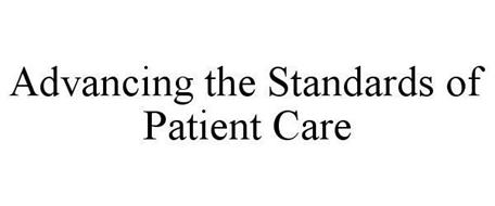 ADVANCING THE STANDARDS OF PATIENT CARE