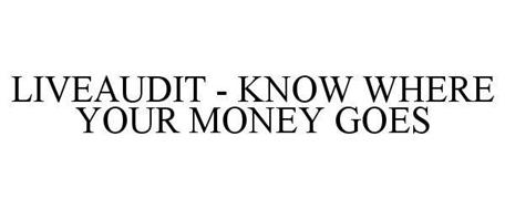 LIVEAUDIT - KNOW WHERE YOUR MONEY GOES