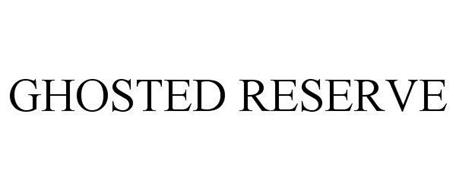 GHOSTED RESERVE