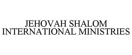 JEHOVAH SHALOM INTERNATIONAL MINISTRIES