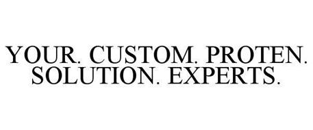 YOUR. CUSTOM. PROTEN. SOLUTION. EXPERTS.