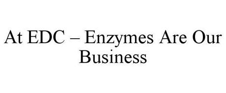 AT EDC - ENZYMES ARE OUR BUSINESS