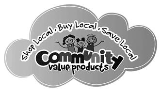 COMMUNITY VALUE PRODUCTS SHOP LOCAL. BUY LOCAL. SAVE LOCAL