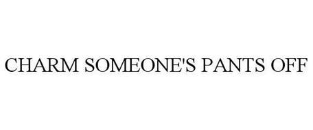 CHARM SOMEONE'S PANTS OFF