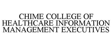 CHIME COLLEGE OF HEALTHCARE INFORMATION MANAGEMENT EXECUTIVES