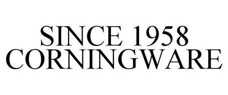 SINCE 1958 CORNINGWARE